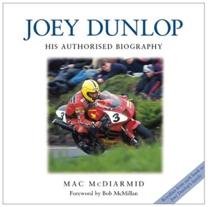 Joey Dunlop - The Authorised Biography